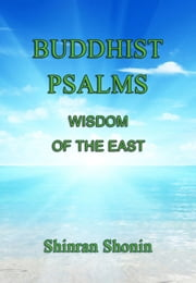 Buddhist Psalms ebook by Shinran Shonin,S. Yamabe,L. Adams Beck