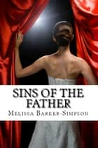 Sins of the Father ebook by Melissa Barker-Simpson
