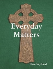 Everyday Matters ebook by Elise Seyfried