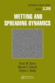 Wetting and Spreading Dynamics ebook by Starov, Victor M.