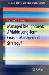 Managed Realignment : A Viable Long-Term Coastal Management Strategy? ebook by Luciana Esteves