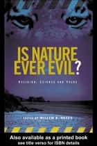 Is Nature Ever Evil? ebook by Willem B. Drees