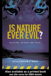 Is Nature Ever Evil? - Religion, Science and Value ebook by Willem B. Drees