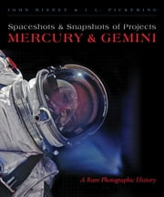 Spaceshots and Snapshots of Projects Mercury and Gemini - A Rare Photographic History ebook by John Bisney, J. L. Pickering