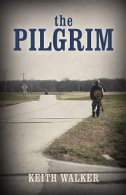 The Pilgrim ebook by Keith Walker