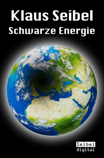 Schwarze Energie ebook by Klaus Seibel