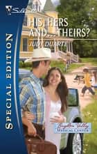 His, Hers and...Theirs? ebook by Judy Duarte