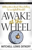 Awake at the Wheel ebook by Mitchell Lewis Ditkoff