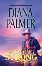 Wyoming Strong ebook by Diana Palmer