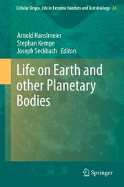 Life on Earth and other Planetary Bodies ebook by Arnold Hanslmeier,Stephan Kempe,Joseph Seckbach