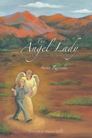 "The Angel Lady - ""A Journey with My Spiritual Companions"" ebook by Susan Reynolds"