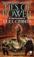 Ties of Power ebook by Julie E. Czerneda