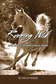 Running Wild ebook by Dr. Philip D. Derber