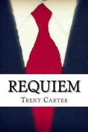 Requiem ebook by Trent Carter