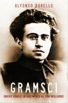 Gramsci ebook by Alfonso Borello