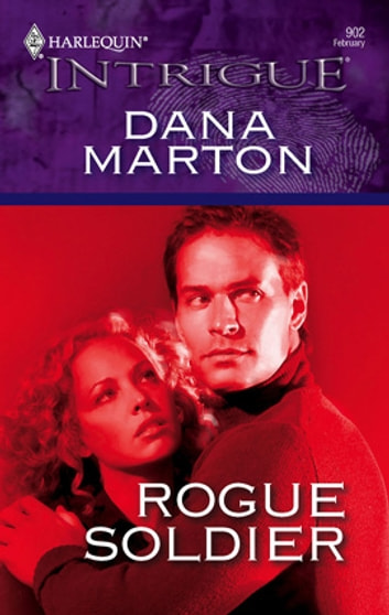 Rogue Soldier ebook by Dana Marton