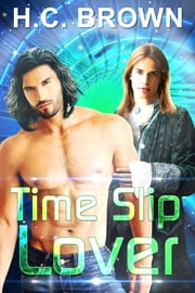 Time Slip Lover ebook by H.C. Brown
