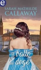 Il ballo del doge (eLit) ebook by Sarah Mathilde Callaway
