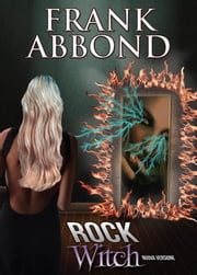 Rock Witch ebook by Frank Abbond