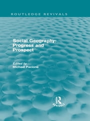 Social Geography - Progress and Prospect ebook by Michael Pacione