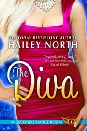 The Diva - The Second Chance Room, #1 ebook by Hailey North