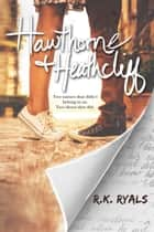 Hawthorne & Heathcliff ebook by R.K. Ryals