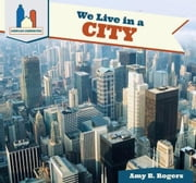 We Live in a City ebook by Rogers, Amy