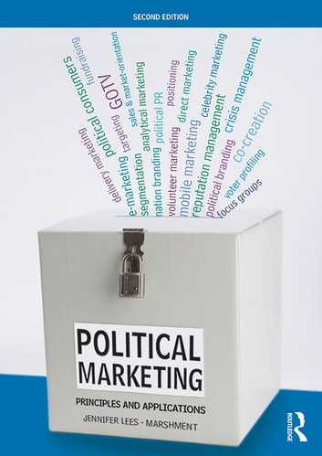 Political Marketing - Principles and Applications ebook by Jennifer Lees-Marshment