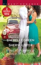 Road to Forever & A Love of My Own - A 2-in-1 Collection ebook by Sherelle Green, Sheryl Lister