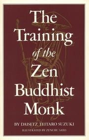The Training of the Zen Buddhist Monk ebook by Daisetz Teitaro Suzuki