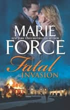 Fatal Invasion ekitaplar by Marie Force