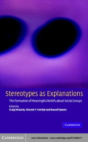 Stereotypes as Explanations ebook by McGarty, Craig