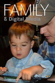 Family & Digital Media ebook by Spotlight on Digital Media & Learning