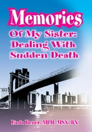 Memories Of My Sister - Dealing with Sudden Death ebook by Linda Rener-Mundorff