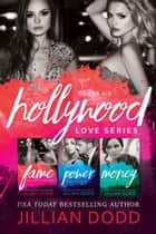 Hollywood Love: Books 1-3 ebook by Jillian Dodd