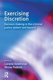 Exercising Discretion ebook by Loraine Gelsthorpe,Nicola Padfield