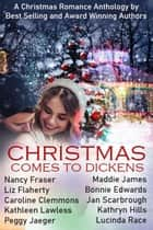 Christmas Comes to Dickens ebook by Nancy Fraser, Maddie James, Caroline Clemmons,...