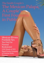 The Mexican Palapa, A Couple's First Foursome in Public ebook by The Smith Couple