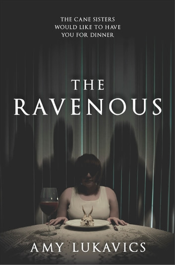 The Ravenous ebook by Amy Lukavics