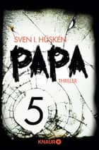 Papa 5 - Serial Teil 5 ebook by Sven Hüsken