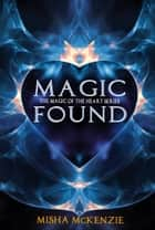 Magic Found ebook by Misha McKenzie