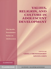 Values, Religion, and Culture in Adolescent Development ebook by Gisela Trommsdorff,Xinyin Chen