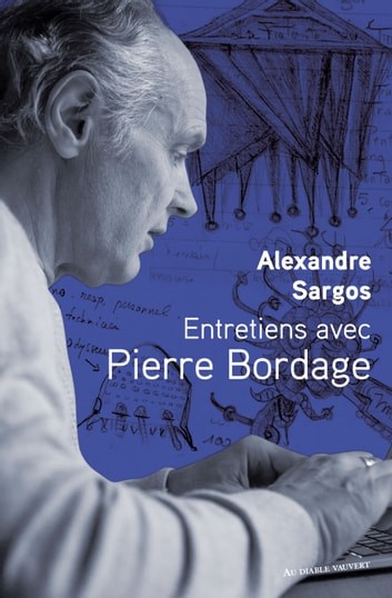 Entretiens avec Pierre Bordage ebook by Alexandre Sargos,Pierre BORDAGE