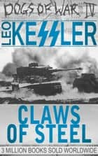 Claws of Steel ebook by Leo Kessler