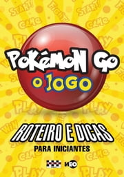 POKÉMON GO O JOGO ebook by Kobo.Web.Store.Products.Fields.ContributorFieldViewModel