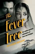 The Fever Tree eBook by Richard Mason