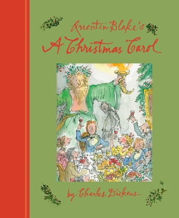 Quentin Blake's A Christmas Carol ebook by Charles Dickens