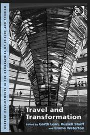 Travel and Transformation ebook by Dr Emma Waterton,Dr Garth Lean,Dr Russell Staiff,Dr Jan Mosedale,Dr Caroline Scarles