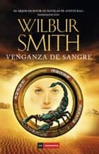 Venganza de sangre ebook by Wilbur Smith, Julio Sierra