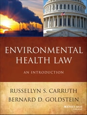 Environmental Health Law - An Introduction ebook by Russellyn S. Carruth,Bernard D. Goldstein
